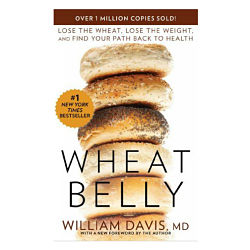 Lose the Wheat, Lose the Weight, and Find Your Path Back to Health