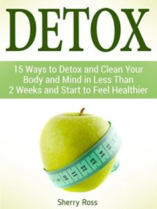 Detox-15-Ways-to-Detox-and-Clean-Your-Body-and-Mind-in-Less-Than-2-Weeks-and-Start-to-Feel-Healthier-Detox-detox-diet-detox-books-0
