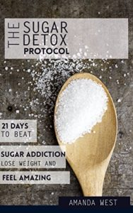 Sugar-Detox-Diet-Protocol-21-Days-to-Beat-Your-Sugar-Addiction-Lose-Weight-and-Feel-Amazing-Clean-Eating-Healthy-Living-0